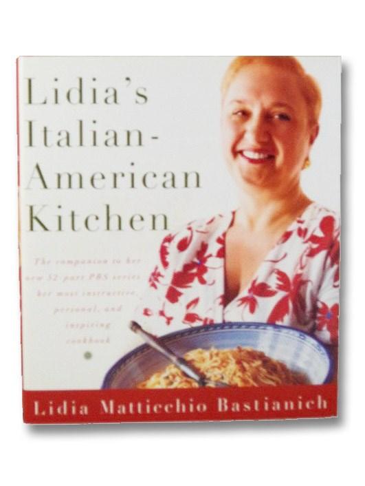 Lidia's Italian-American Kitchen, Bastianich, Lidia Matticchio