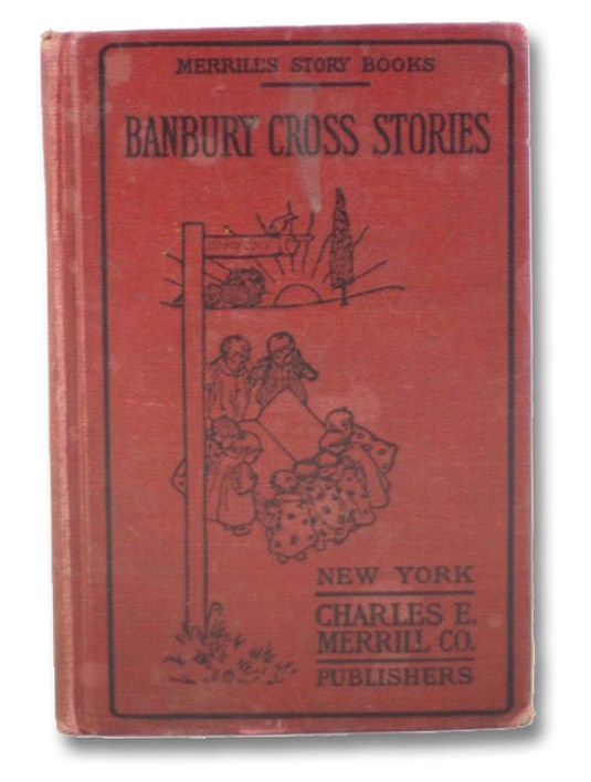 Banbury Cross Stories (Merrill's Story Books), Howard, Frank W.