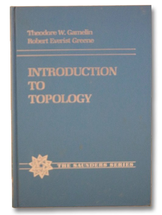 Introduction to Topology (The Saunders Series), Gamelin, Theodore W.