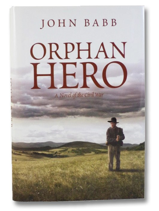 Orphan Hero: A Novel of the Civil War, Babb, John