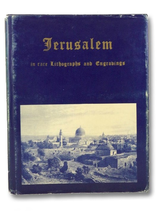 Jerusalem in Rare Lithographs and Engravings, Schiller, Ely