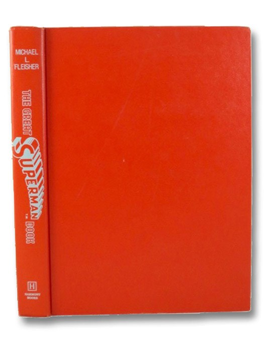 The Great Superman Book (The Complete Encyclopedia of Comic Book Heroes; Vol. 3), Fleisher, Michael L.