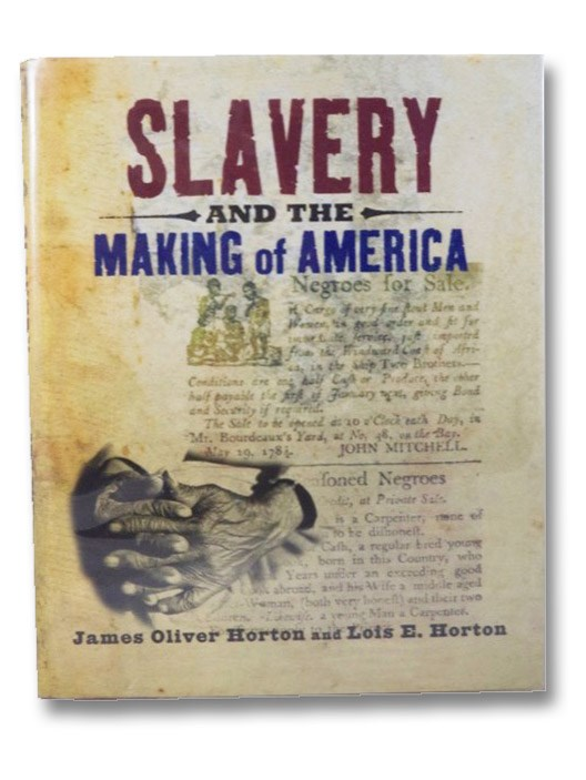 Slavery and the Making of America, Horton, James Oliver