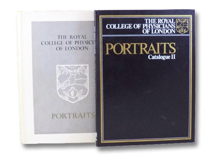 The Royal College of Physicians of London: Portraits [with] The Royal College of Physicians of London: Portraits Catalogue II, Wolstenholme, Gordon; Piper, David; Kerslake, Rudolf E.O.