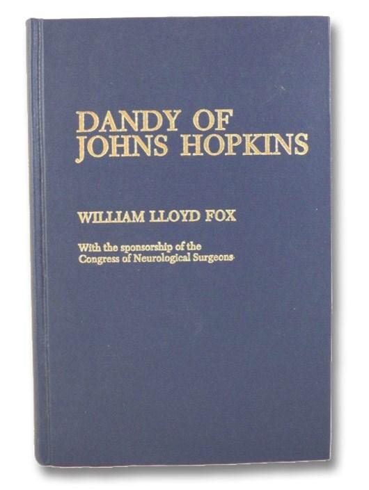 Dandy of Johns Hopkins [Walter Edward Dandy], Fox, William Lloyd; Laws, Edward R.; Carmel, Peter W.