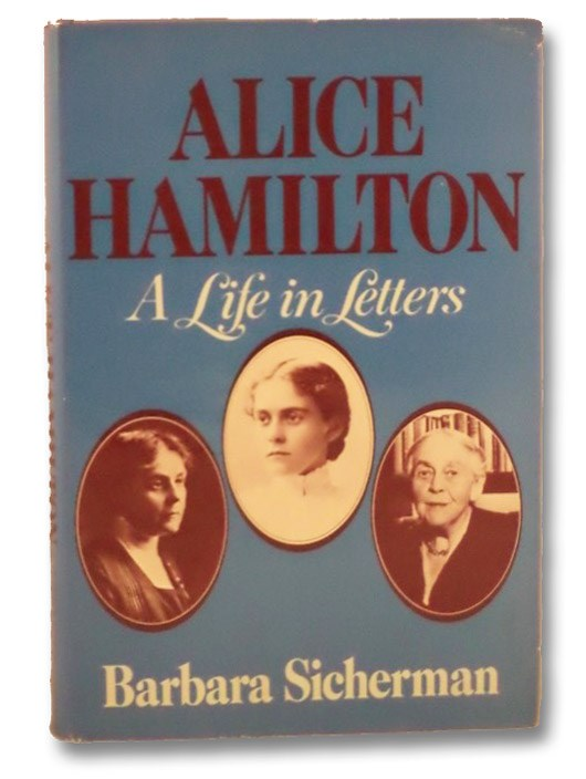Alice Hamilton: A Life in Letters, Sicherman, Barbara