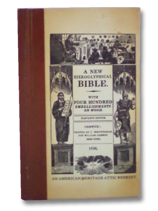 A New Hieroglyphical Bible: With Four Hundred Embellishments on Wood, Anonymous