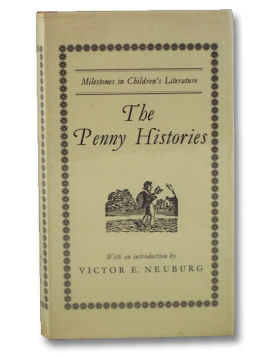 The Penny Histories: A Study of Chapbooks for Young Readers Over Two Centuries (Milestones in Children's Literature), Neuburg, Victor E.