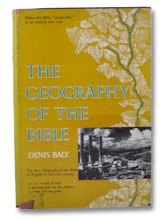 The Geography of the Bible, Baly, Denis