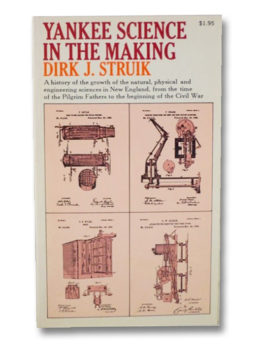 Yankee Science in the Making (Revised Edition), Struik, Dirk J.