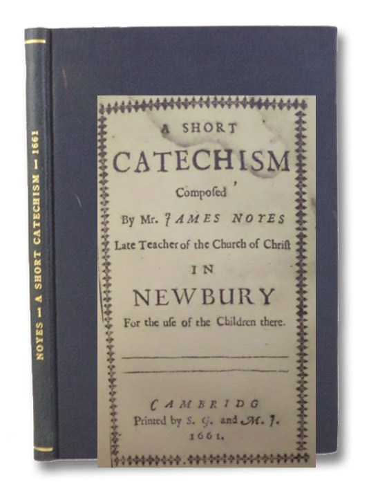 A Short Catechism. (Photostat Americana, Second Series, No. 44), Noyes, James