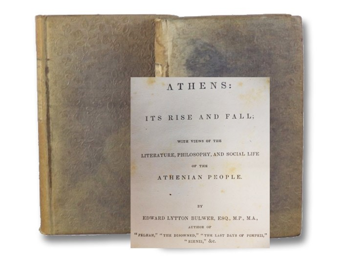 Athens: Its Rise and Fall; with Views of the Literature, Philosophy, and Social Life of the Athenian People, in Two Volumes., Bulwer, Edward Lytton [Bulwer-Lytton, Edward]