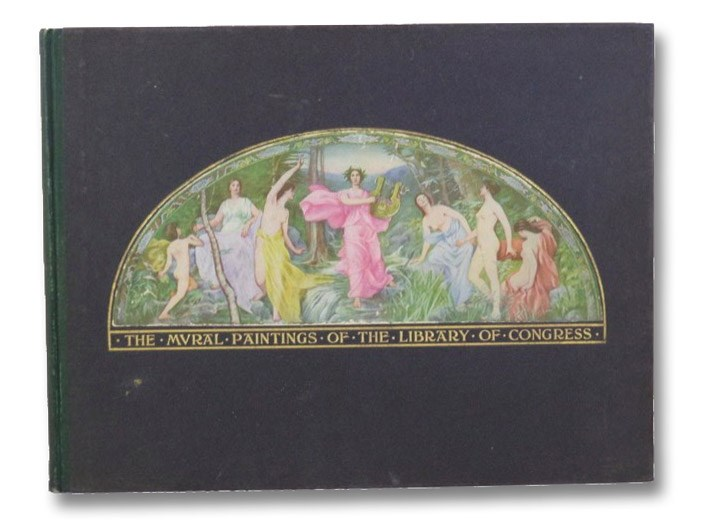The Library of Congress Mural Paintings, in the Colors of the Originals, with the Library Quotations, the Poems of the Poetry Series, and the Greek Hero Myths