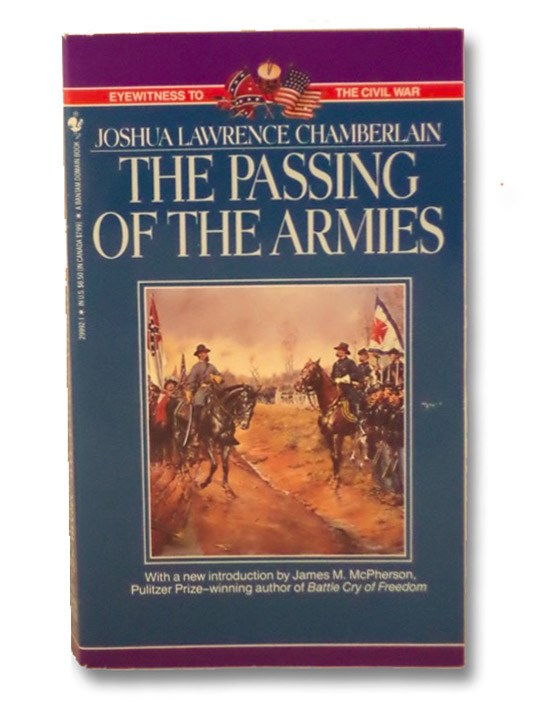 The Passing of Armies: An Account Of The Final Campaign Of The Army Of The Potomac, Chamberlain, Joshua Lawrence