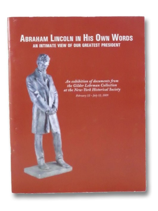 Abraham Lincoln in His Own Words: An Intimate View of Our Greatest President, Basker, James G.