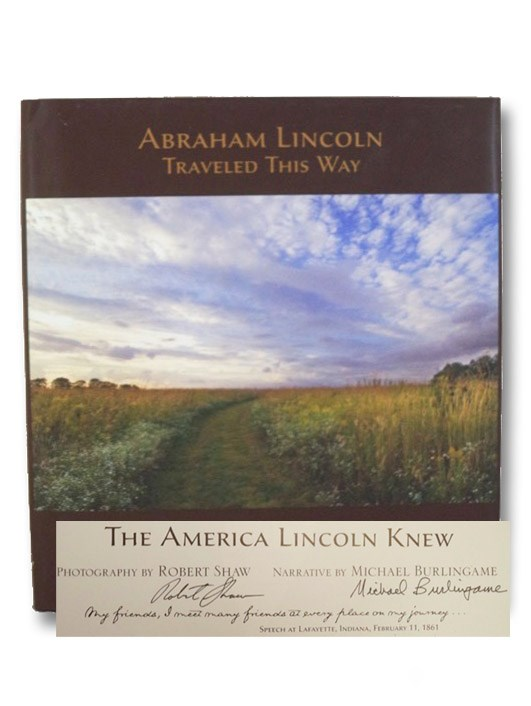 Abraham Lincoln Traveled This Way: The America Lincoln Knew, Burlingame, Michael