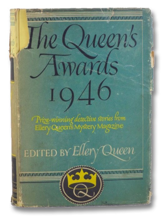The Queen's Awards 1946: The Winners of the First Annual Detective Short-Story Contest Sponsored by Ellery Queen's Mystery Magazine, Queen, Ellery