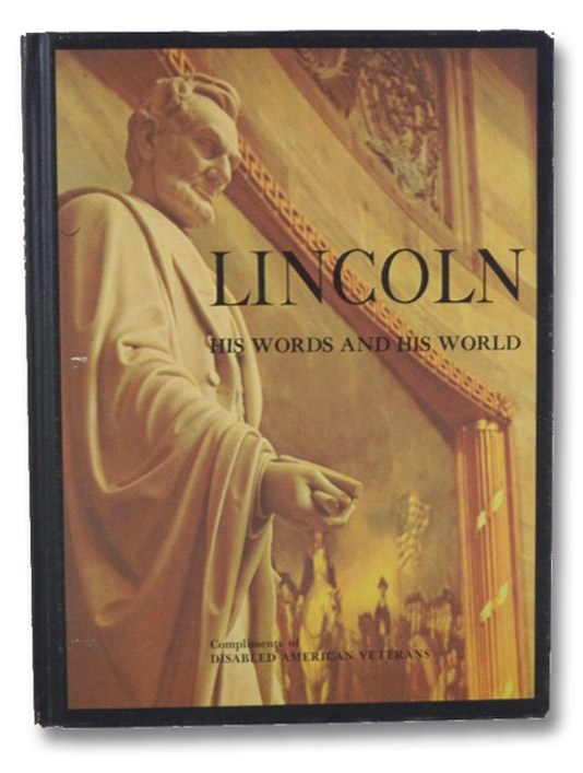 Lincoln: His Words And His World, Dineen, Michael P.