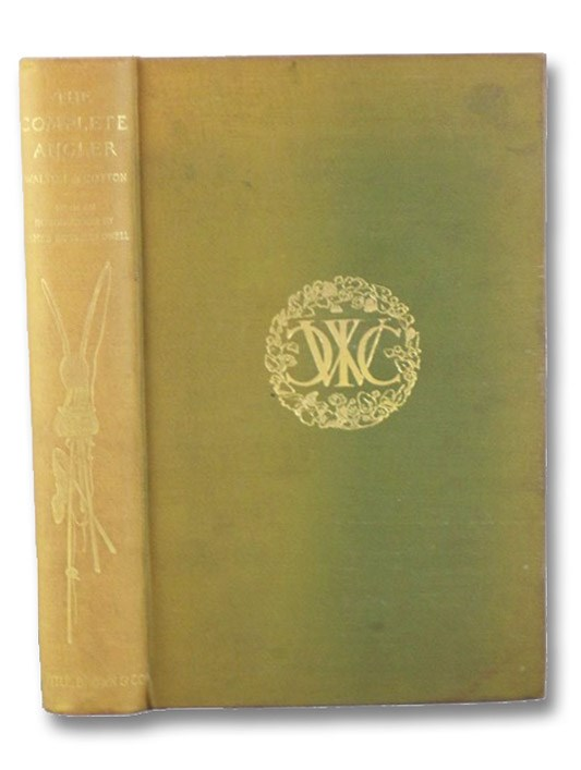 The Complete Angler, or the Contemplative Man's Recreation, Walton, Izaak; Cotton, Charles; Lowell, James Russell
