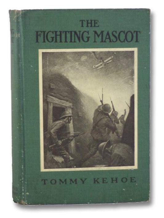 The Fighting Mascot: The True Story of a Boy Soldier, Kehoe, Tommy