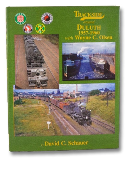 Trackside around Duluth, 1957-1960 with Wayne C. Olsen, Schauer, David C.