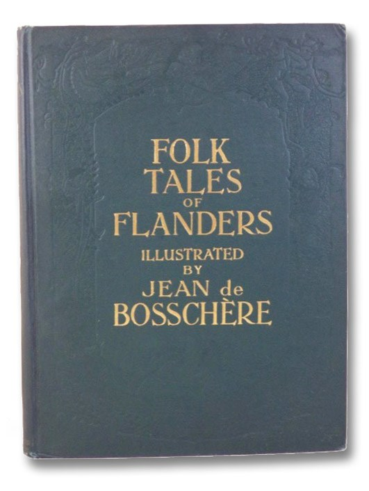 Folk Tales of Flanders, Collected and Illustrated, de Bosschere, Jean