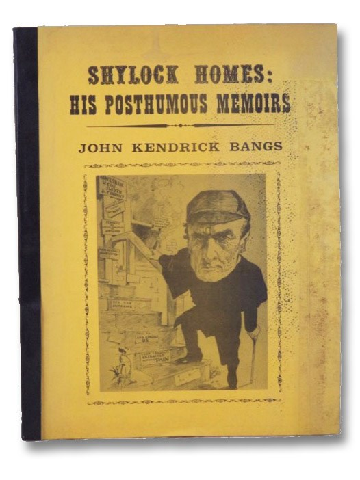 Shylock Homes: His Posthumous Memoirs, Bangs, John Kendrick