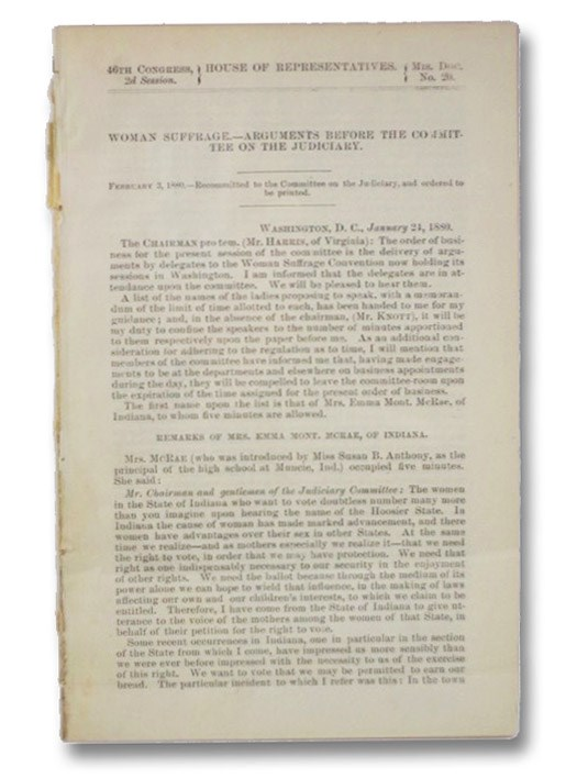 Woman Suffrage - Arguments Before the Committee on the Judiciary. January 24, 1880. (46th Congress, 2d Session. House of Representatives. Mis. Doc. No. 20), United States House of Representatives; [Anthony, Susan B.] [Gage, Matilda Joslyn]