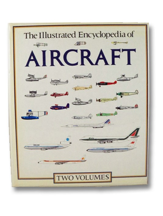 The Illustrated Encyclopedia of Aircraft: Two Volumes, Angelucci, Enzo