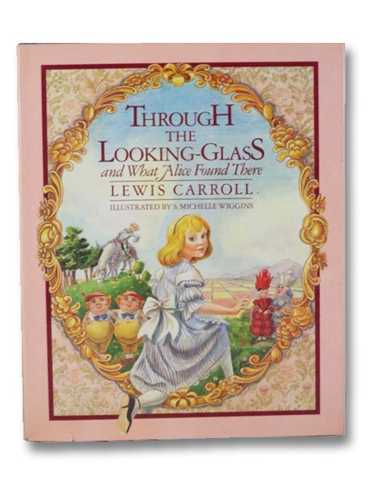 Through the Looking-Glass and What Alice Found There, Carroll, Lewis (Rev. Charles Lutwidge Dodgson)