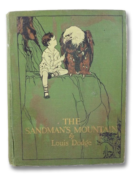 The Sandman's Mountain: A Story for Large Persons to Read to Small Persons, Dodge, Louis