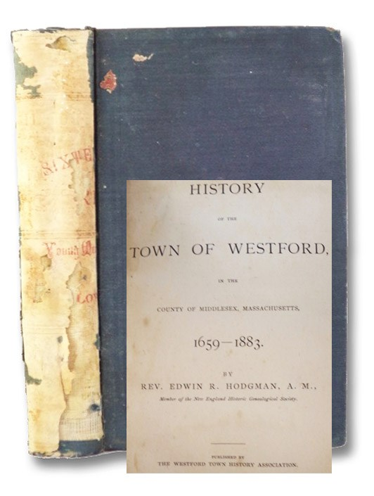 History of the Town of Westford, in the County of Middlesex, Massachusetts, 1659-1883., Hodgman, Edwin R.