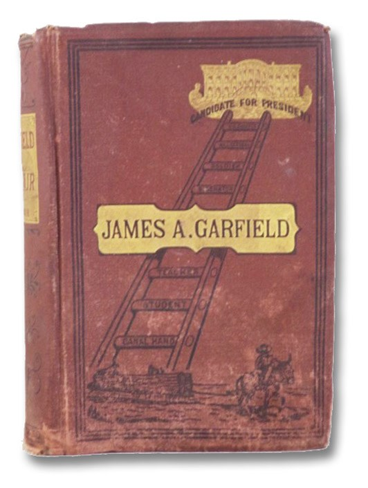The Early Life and Public Career of James A. Garfield, Maj. Gen'l U.S.A.: The Spicy Record of a Wonderful Career which, Like That of Abraham Lincoln, by Native Energy and Untiring Industry, Led This Man from Obscurity to the Foremost Position in the Councils of the Nation. Including Also a Sketch of the Life of Hon. Chester A. Arthur., Brisbin, Jas. S.