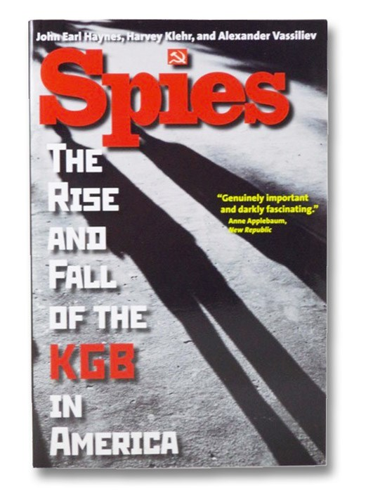 Spies: The Rise and Fall of the KGB in America, Haynes, John Earl