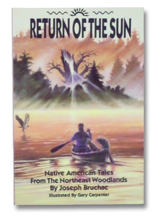 Return of the Sun: Native American Tales from the Northeast Woodlands, Bruchac, Joseph