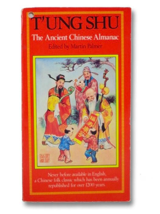 T'ung Shu: The Ancient Chinese Almanac, Palmer, Martin (editor)