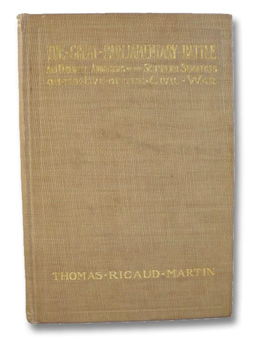 The Great Parliamentary Battle and Farewell Addresses of the Southern Senators on the Eve of the Civil War, Martin, Thomas Ricaud