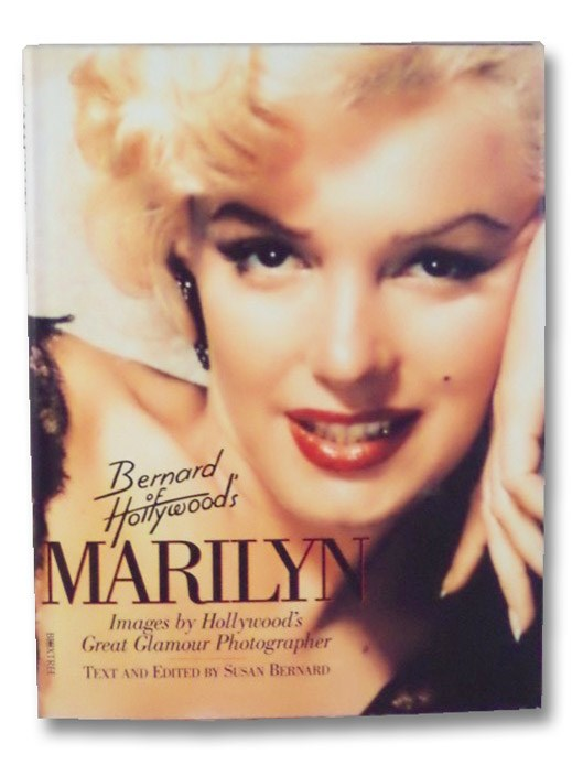 Marilyn: Images by Hollywood's Great Glamour Photographer, Bernard, Susan