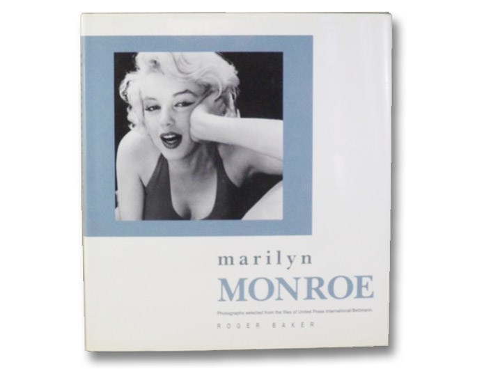 Marilyn Monroe: Photographs Selected from the Files of United Press International/Bettmann, Baker, Roger