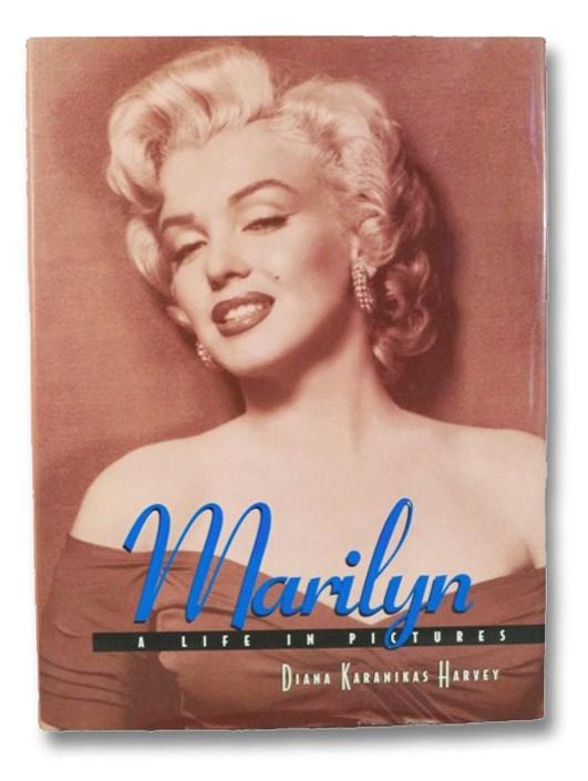 Marilyn: A Life in Pictures, Harvey, Diana Karanikas