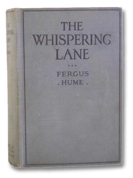 The Whispering Lane, Hume, Fergus [Fergusson Wright]