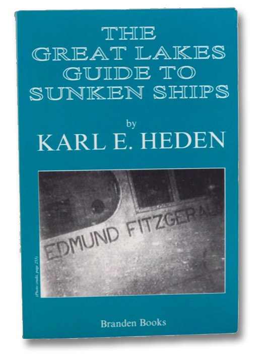 The Great Lakes Guide to Sunken Ships, Heden, Karl E.