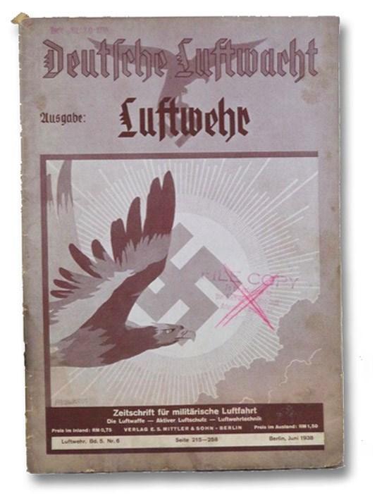Deutsche Luftwacht Luftwehr, Bd. 5, N. 6, S. 215-258, Berlin, Juni 1938