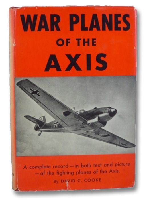 War Planes of the Axis, Cooke, David C.