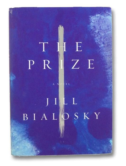 The Prize: A Novel, Bialosky, Jill
