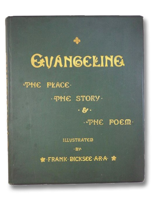 Evangeline: The Place, the Story and the Poem [A Tale of Acadie], Porter, Noah; [Longfellow, Henry Wadsworth]