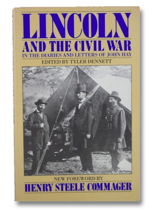Lincoln and the Civil War: In the Diaries and Letters of John Hay, Dennett, Tyler