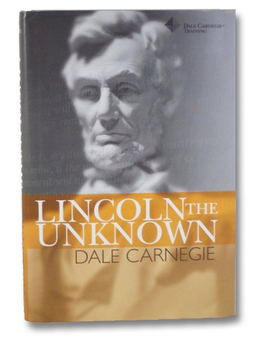 Lincoln the Unknown, Carnegie, Dale