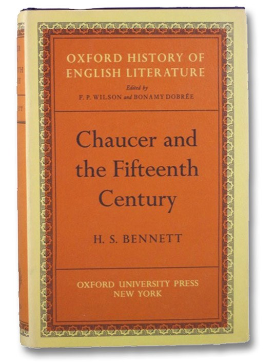 Chaucer and the Fifteenth Century (Oxford History of English Literature), Bennett, H.S.; Wilson, F.P.; Dobree, Bonamy