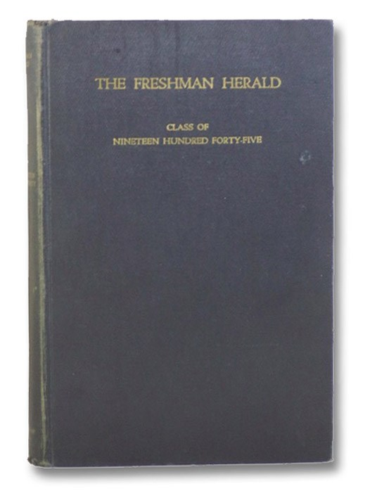The Freshman Herald: Class of Nineteen Hundred Forty-Five, Princeton University